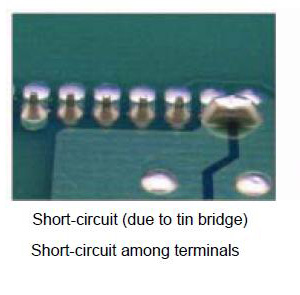 Short-circuit (due to tin bridge) Short-circuit among terminals